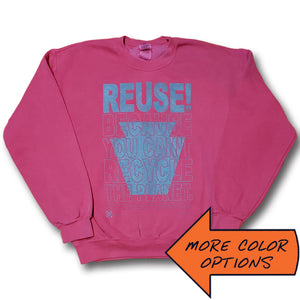 REUSE! Because You Can't Recycle The Planet. Pennsylvania Crewneck Sweatshirt