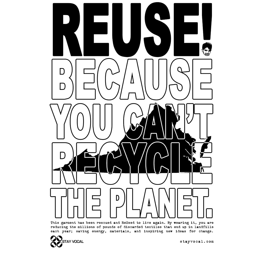 REUSE! Because You Can't Recycle The Planet. Virginia