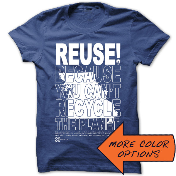 REUSE! Because You Can't Recycle The Planet. Missouri