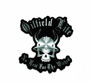 Oilfield Life No Rest For The Wicked Sticker