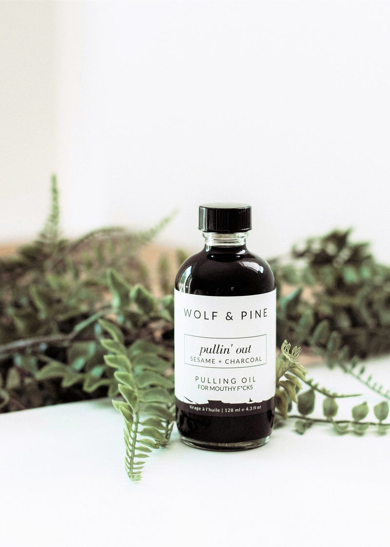 Pullin' Out - Pulling Oil - Wolf & Pine Herbals