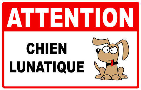 ATTENTION CHIEN LUNATIQUE AA201
