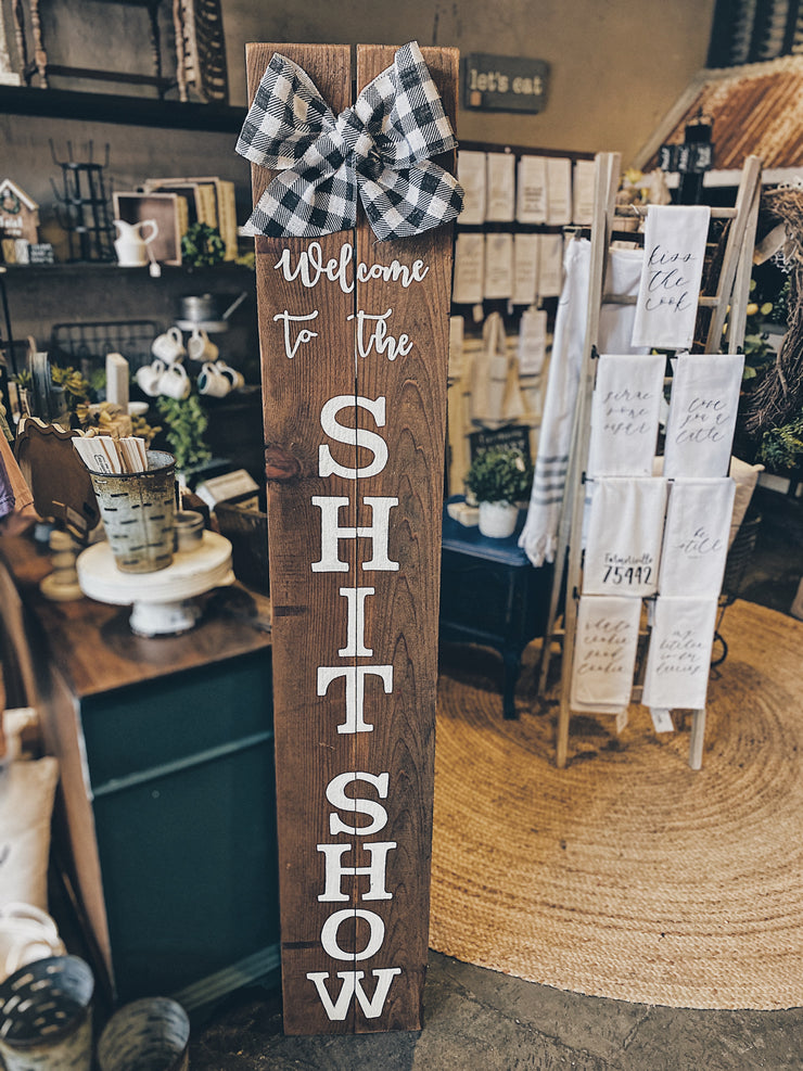 6FT Welcome to the Shit Show Porch Sign | Stained | Buffalo Check Bow