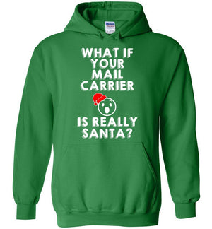 Postal Worker Tees Christmas Hoodie / Irish Green / S Christmas - What if your mail carrier is really Santa?