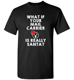 Postal Worker Tees Christmas Unisex T-Shirt / Black / S Christmas - What if your mail carrier is really Santa?