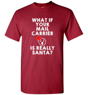 Postal Worker Tees Christmas Unisex T-Shirt / Cardinal / S Christmas - What if your mail carrier is really Santa?