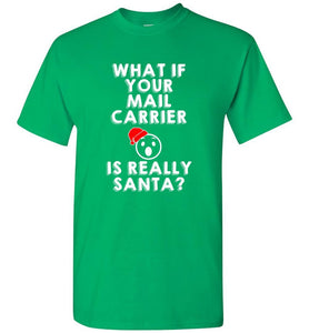 Postal Worker Tees Christmas Unisex T-Shirt / Irish Green / S Christmas - What if your mail carrier is really Santa?