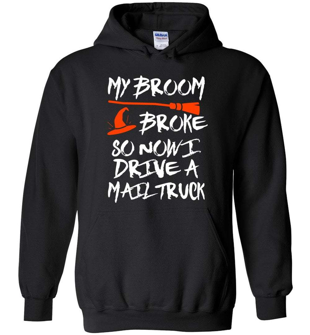 Postal Worker Tees Halloween Hoodie / Black / S Halloween - My broom broke