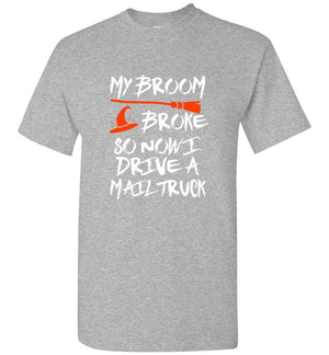 Postal Worker Tees Halloween Unisex T-Shirt / Sports Grey / S Halloween - My broom broke