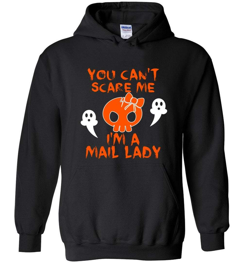 Postal Worker Tees Halloween Hoodie / Black / S Halloween - You can't scare me, I'm a mail lady
