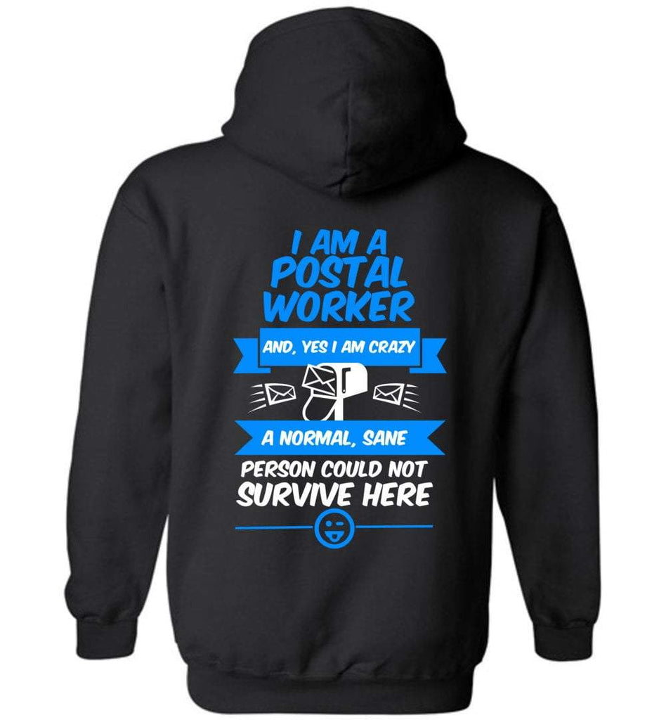 Postal Worker Tees Hoodies Black / S A normal sane person could not survive - Back design Hoodie
