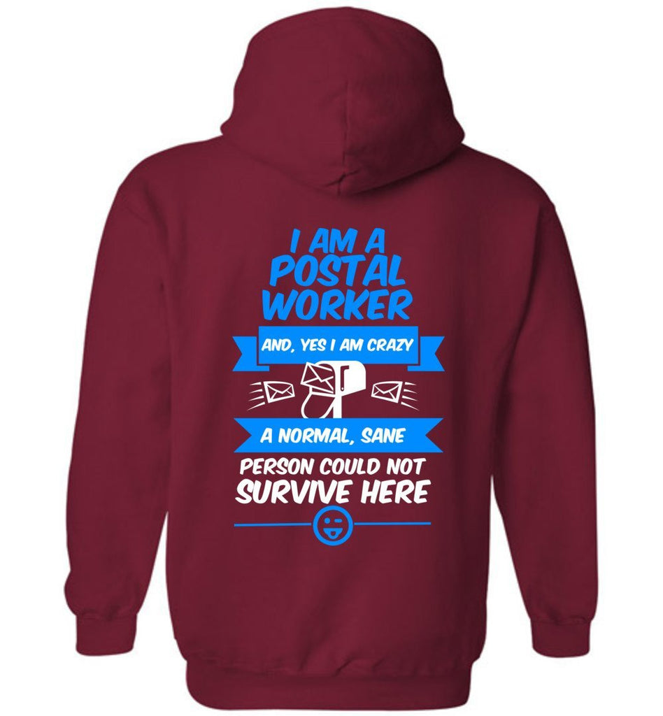 Postal Worker Tees Hoodies Cardinal Red / S A normal sane person could not survive - Back design Hoodie