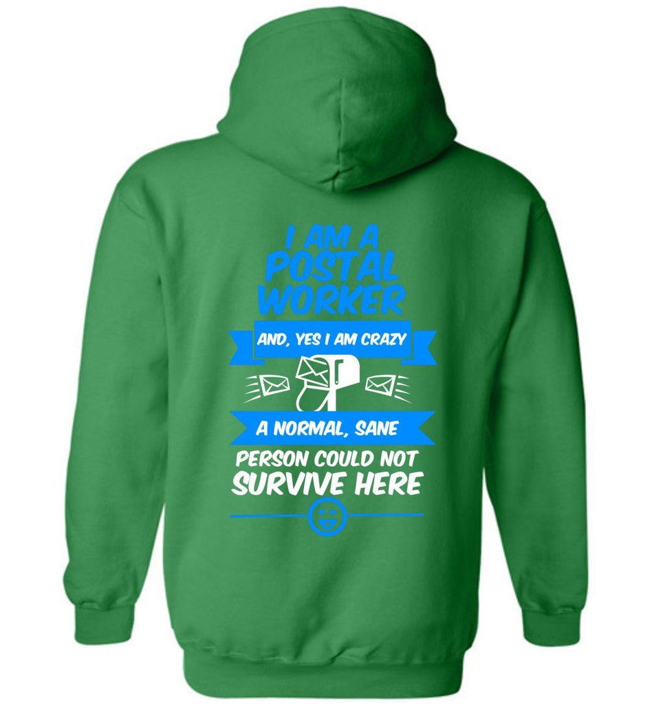 Postal Worker Tees Hoodies Irish Green / S A normal sane person could not survive - Back design Hoodie
