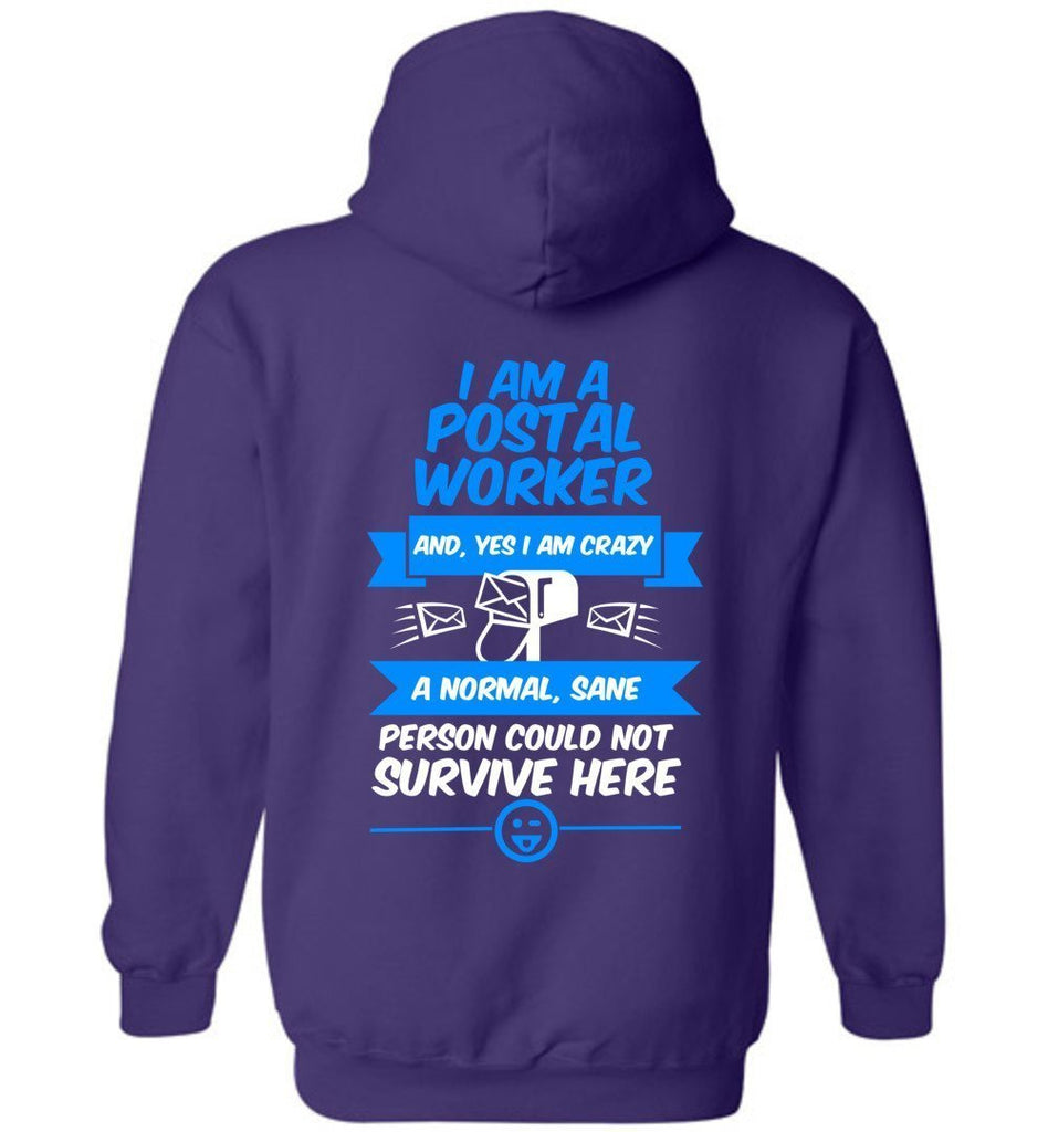 Postal Worker Tees Hoodies Purple / S A normal sane person could not survive - Back design Hoodie