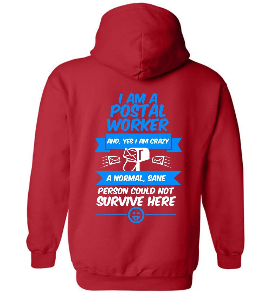 Postal Worker Tees Hoodies Red / S A normal sane person could not survive - Back design Hoodie