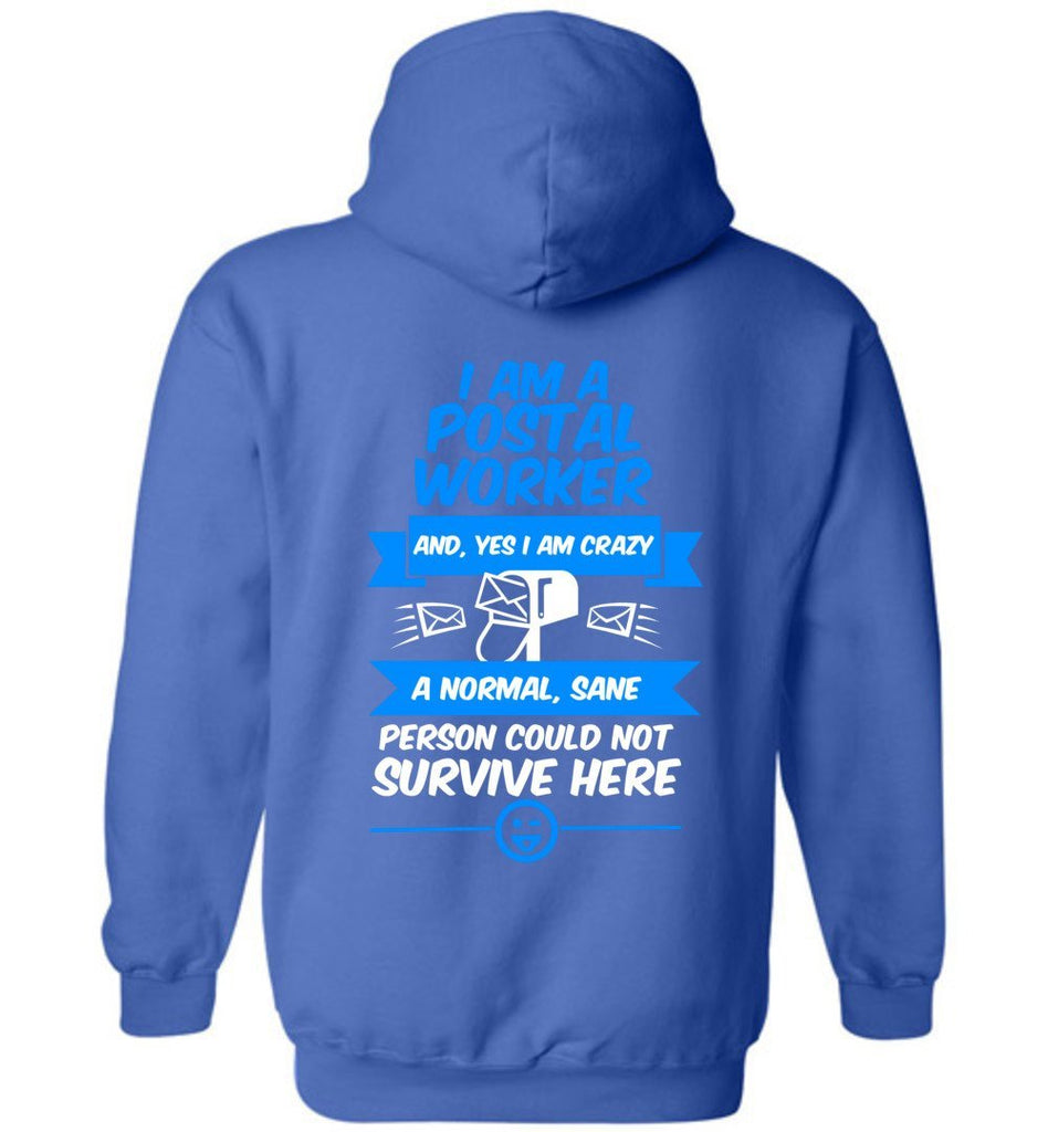 Postal Worker Tees Hoodies Royal Blue / S A normal sane person could not survive - Back design Hoodie