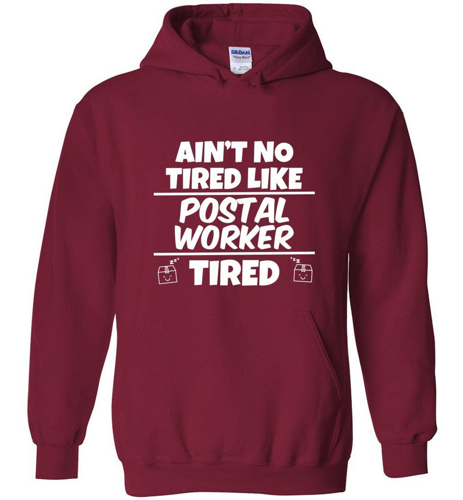 Postal Worker Tees Hoodies Cardinal Red / S Ain't no tired like Postal Worker tired Hoodie