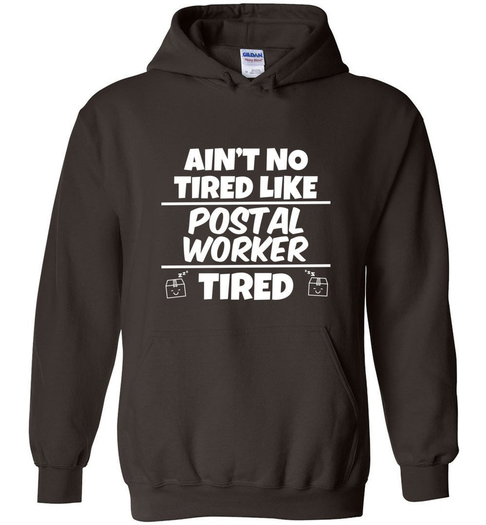 Postal Worker Tees Hoodies Dark Chocolate / S Ain't no tired like Postal Worker tired Hoodie