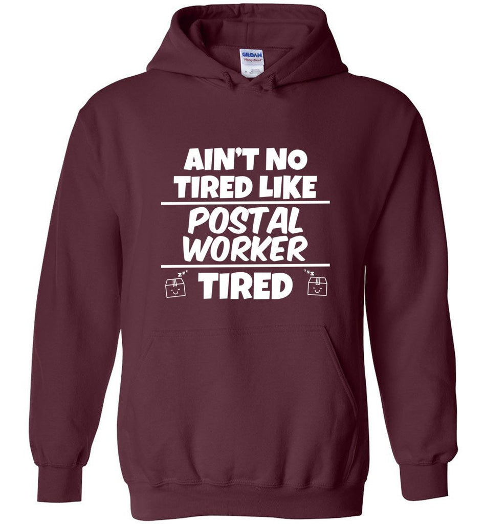 Postal Worker Tees Hoodies Maroon / S Ain't no tired like Postal Worker tired Hoodie