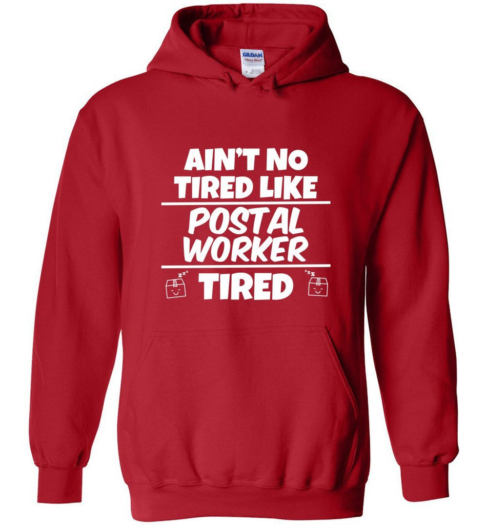 Postal Worker Tees Hoodies Red / S Ain't no tired like Postal Worker tired Hoodie