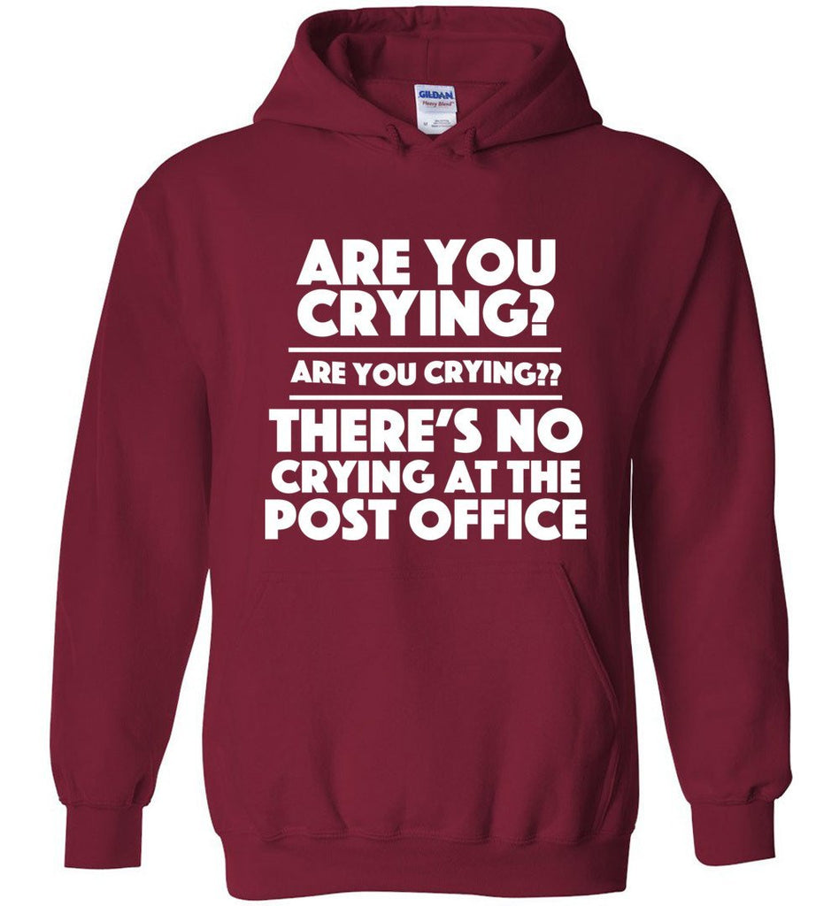 Postal Worker Tees Hoodies Cardinal Red / S Are you crying? Hoodie