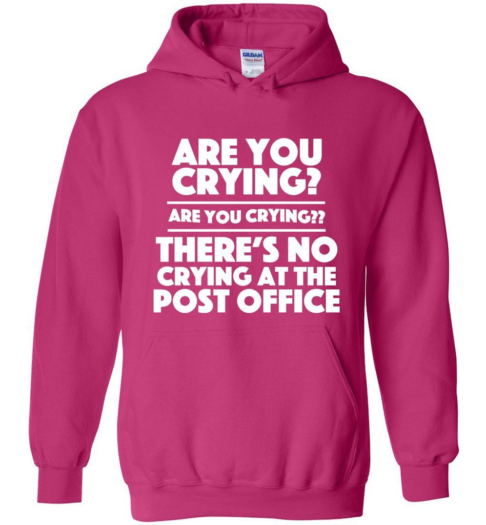 Postal Worker Tees Hoodies Heliconia / S Are you crying? Hoodie