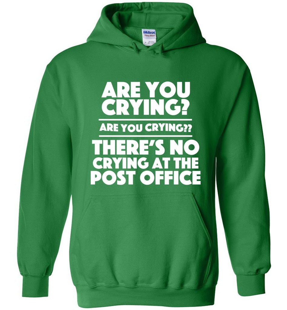 Postal Worker Tees Hoodies Irish Green / S Are you crying? Hoodie