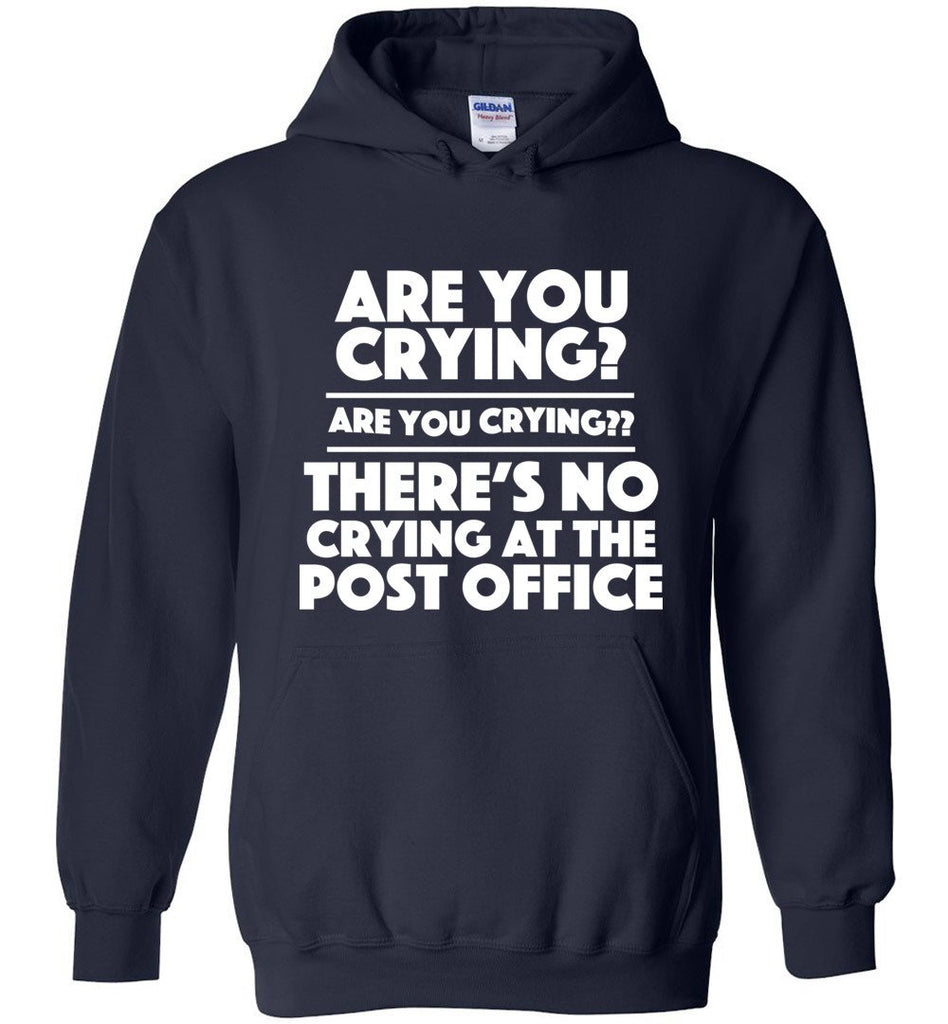 Postal Worker Tees Hoodies Navy / S Are you crying? Hoodie