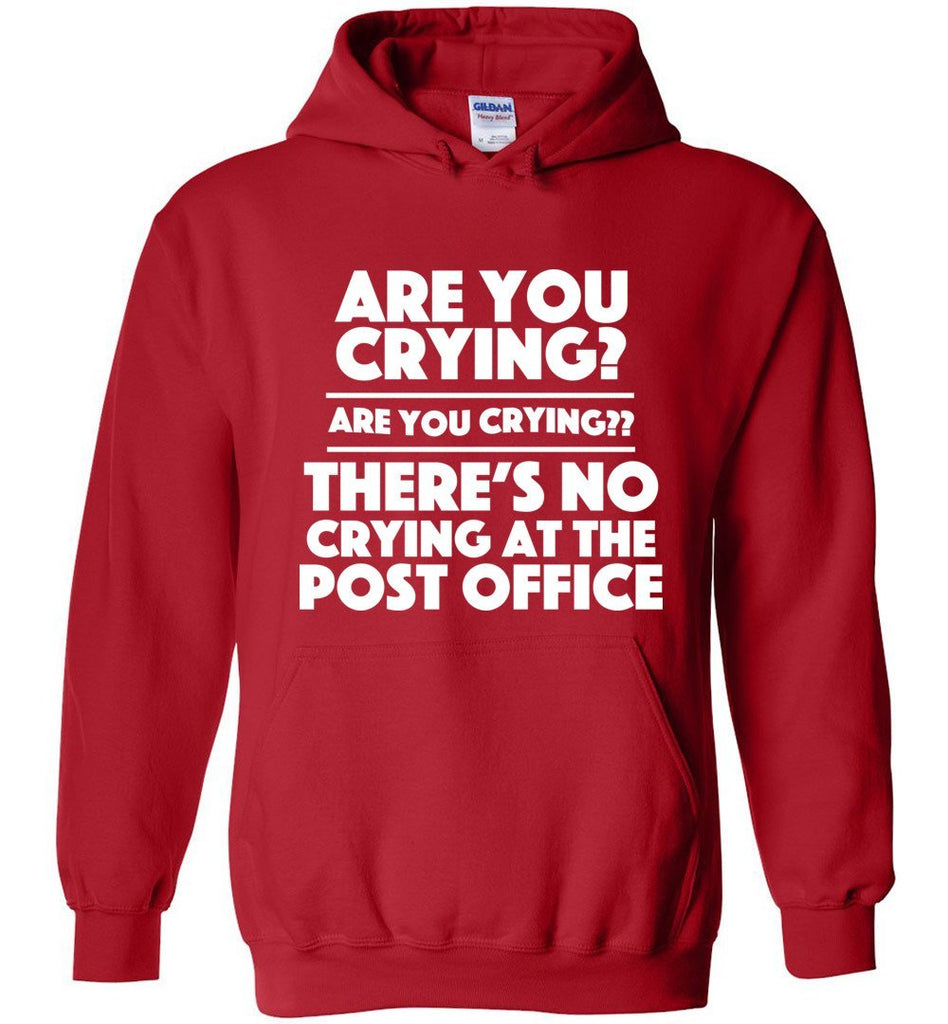 Postal Worker Tees Hoodies Red / S Are you crying? Hoodie