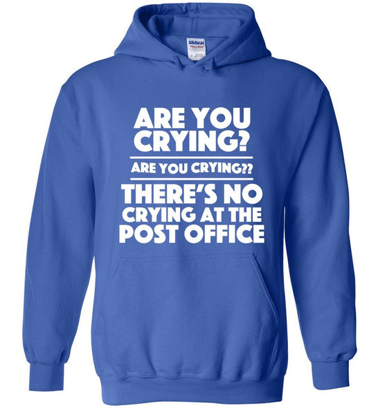 Postal Worker Tees Hoodies Royal Blue / S Are you crying? Hoodie