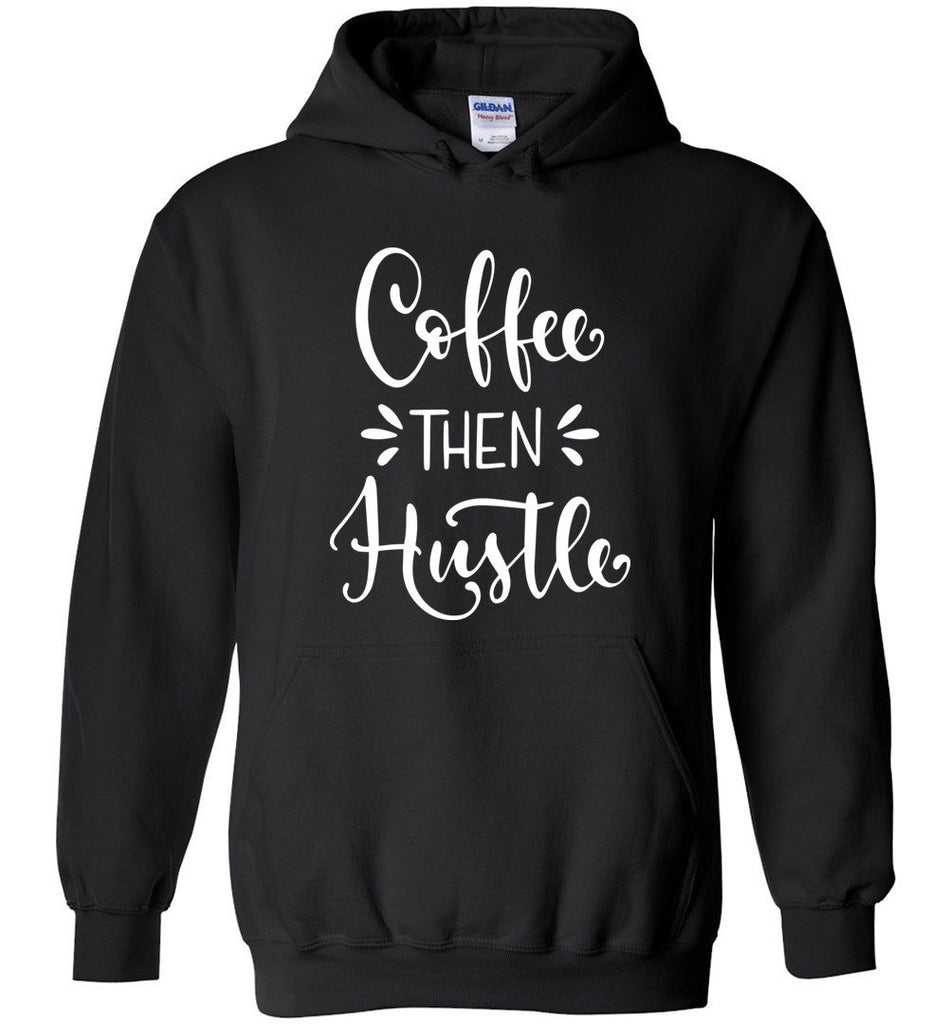 Postal Worker Tees Hoodies Black / S Coffee then Hustle Hoodie