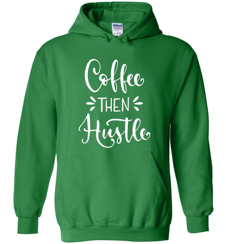 Postal Worker Tees Hoodies Irish Green / S Coffee then Hustle Hoodie