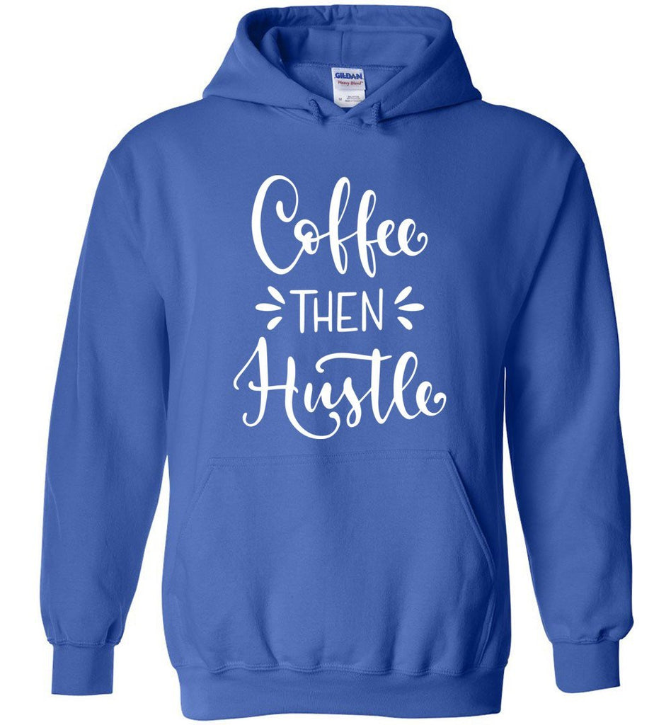 Postal Worker Tees Hoodies Royal Blue / S Coffee then Hustle Hoodie