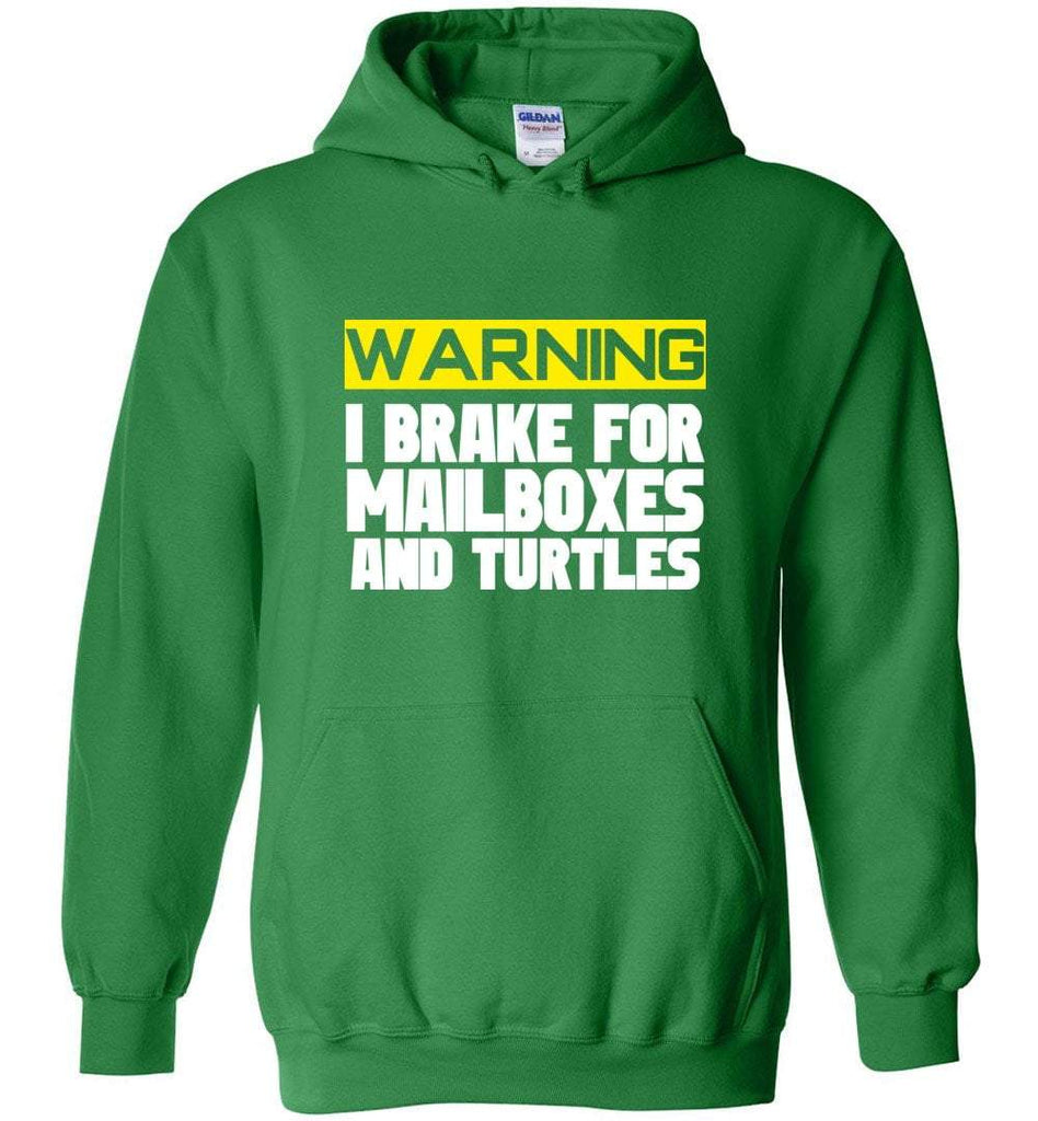 Postal Worker Tees Hoodies Irish Green / S I brake for mailboxes and turtlesHoodie