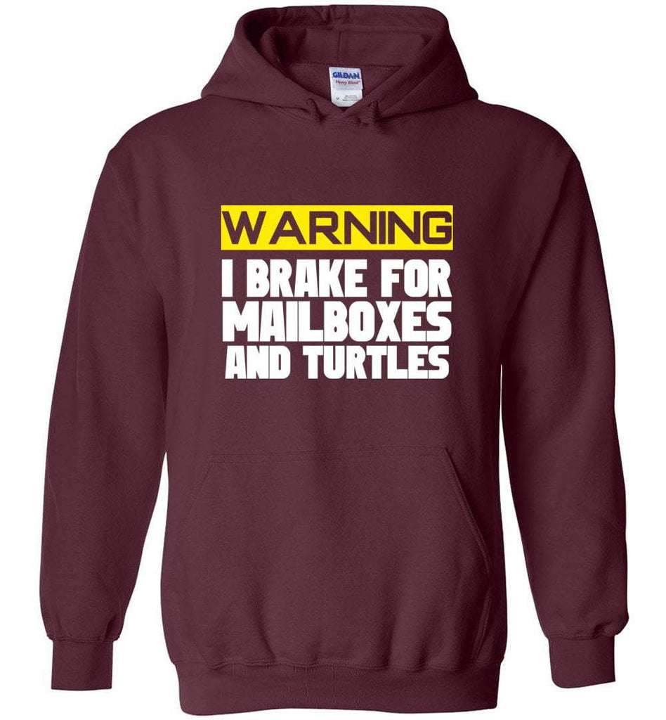 Postal Worker Tees Hoodies Maroon / S I brake for mailboxes and turtlesHoodie