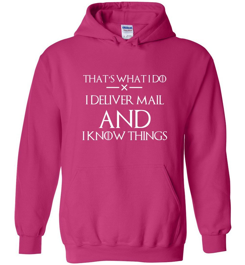 Postal Worker Tees Hoodies Heliconia / S I deliver mail and I know things Hoodie