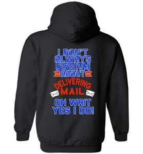 Postal Worker Tees Hoodies Black / S I don't always dream about delivering mail - back design Hoodie