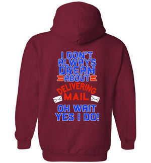 Postal Worker Tees Hoodies Cardinal Red / S I don't always dream about delivering mail - back design Hoodie