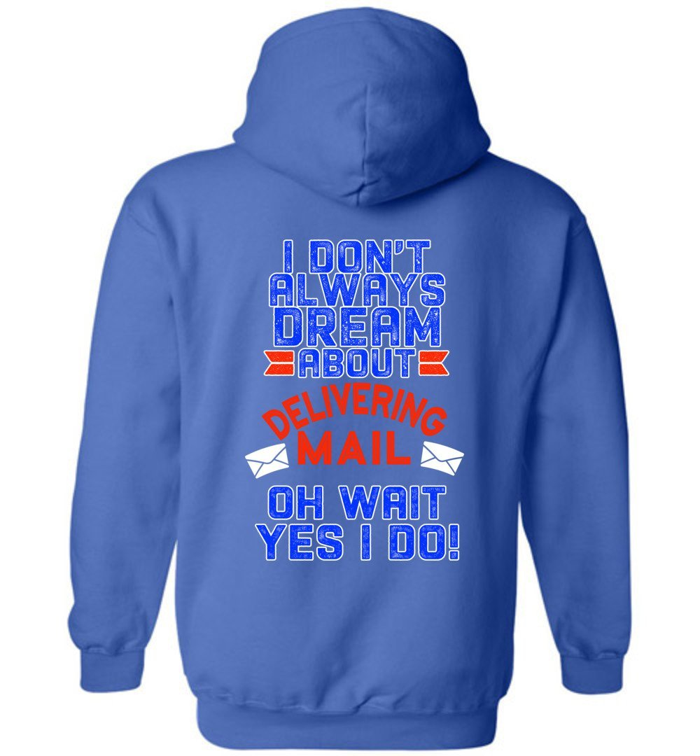 Postal Worker Tees Hoodies Royal Blue / S I don't always dream about delivering mail - back design Hoodie