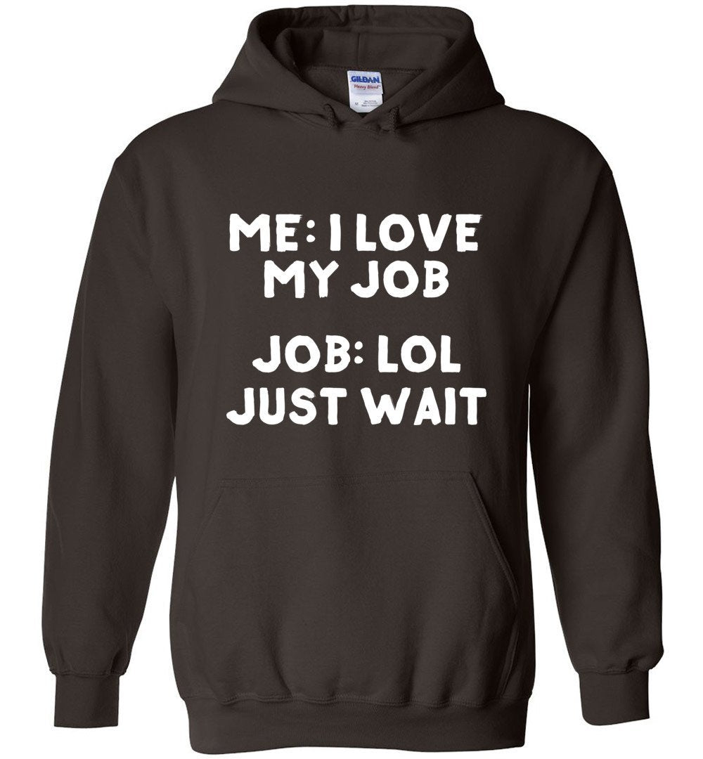 Postal Worker Tees Hoodies Dark Chocolate / S I love my job Hoodie