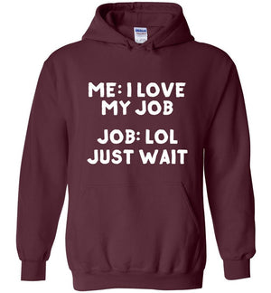 Postal Worker Tees Hoodies Maroon / S I love my job Hoodie