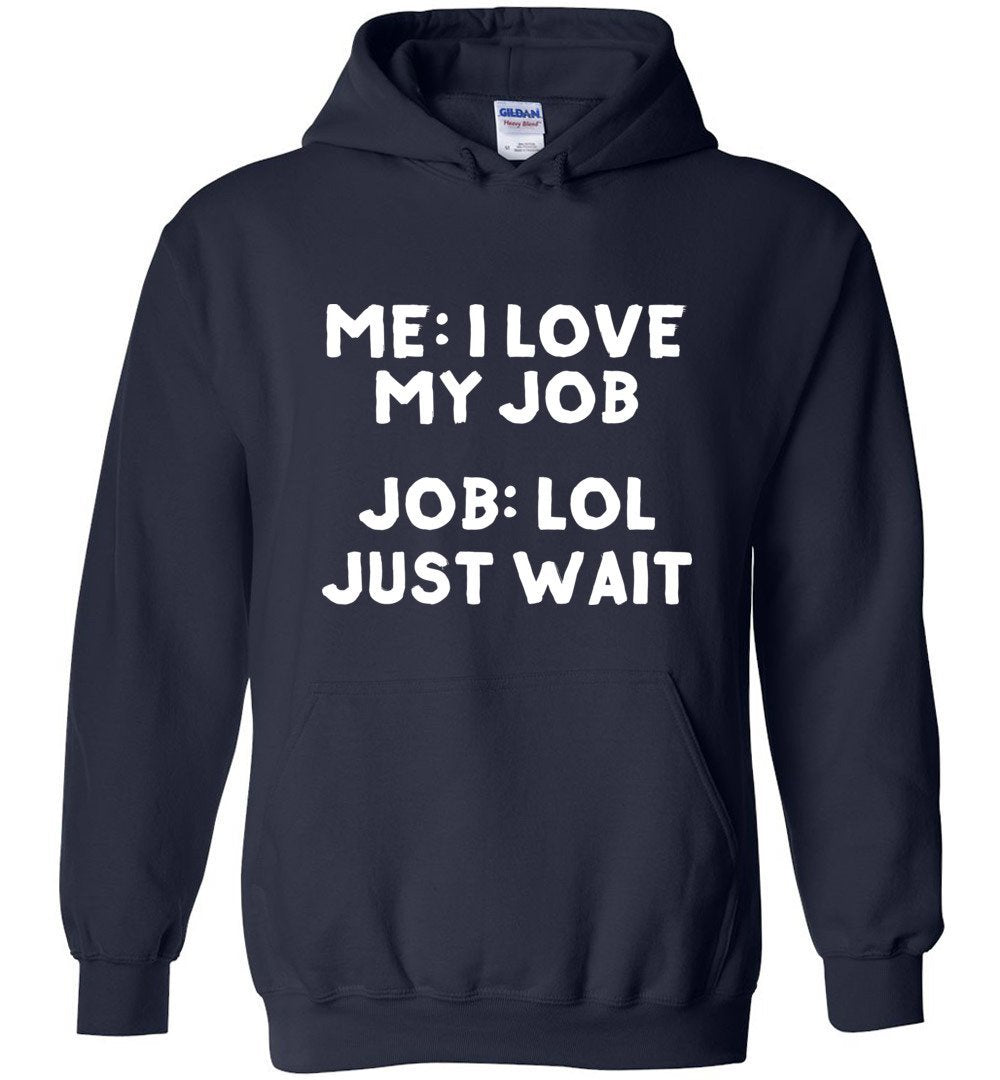 Postal Worker Tees Hoodies Navy / S I love my job Hoodie