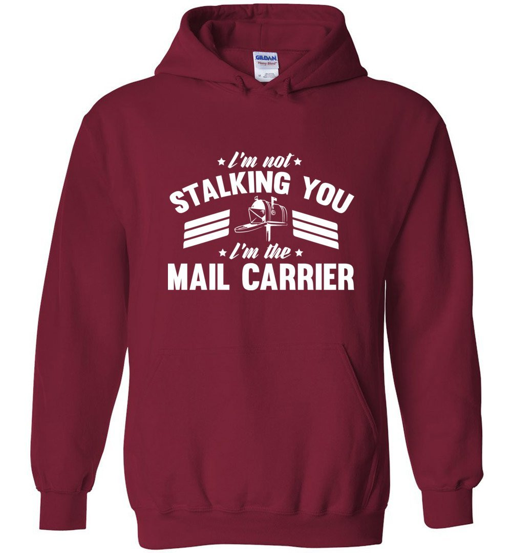 Postal Worker Tees Hoodies Cardinal Red / S I'm not stalking you Hoodie