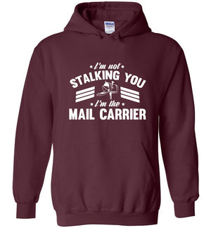 Postal Worker Tees Hoodies Maroon / S I'm not stalking you Hoodie