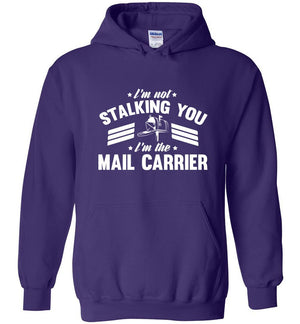 Postal Worker Tees Hoodies Purple / S I'm not stalking you Hoodie