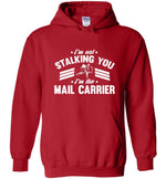 Postal Worker Tees Hoodies Red / S I'm not stalking you Hoodie