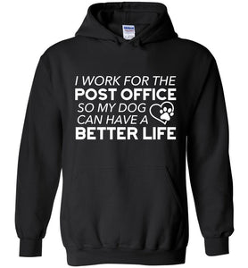 Postal Worker Tees Hoodies Black / S I work for the PO for my dog Hoodie
