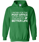 Postal Worker Tees Hoodies Irish Green / S I work for the PO for my dog Hoodie