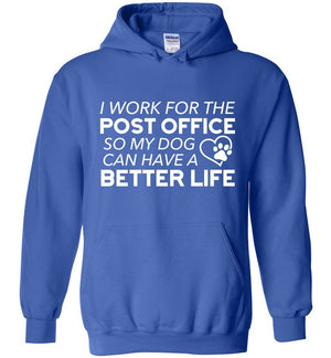 Postal Worker Tees Hoodies Royal Blue / S I work for the PO for my dog Hoodie