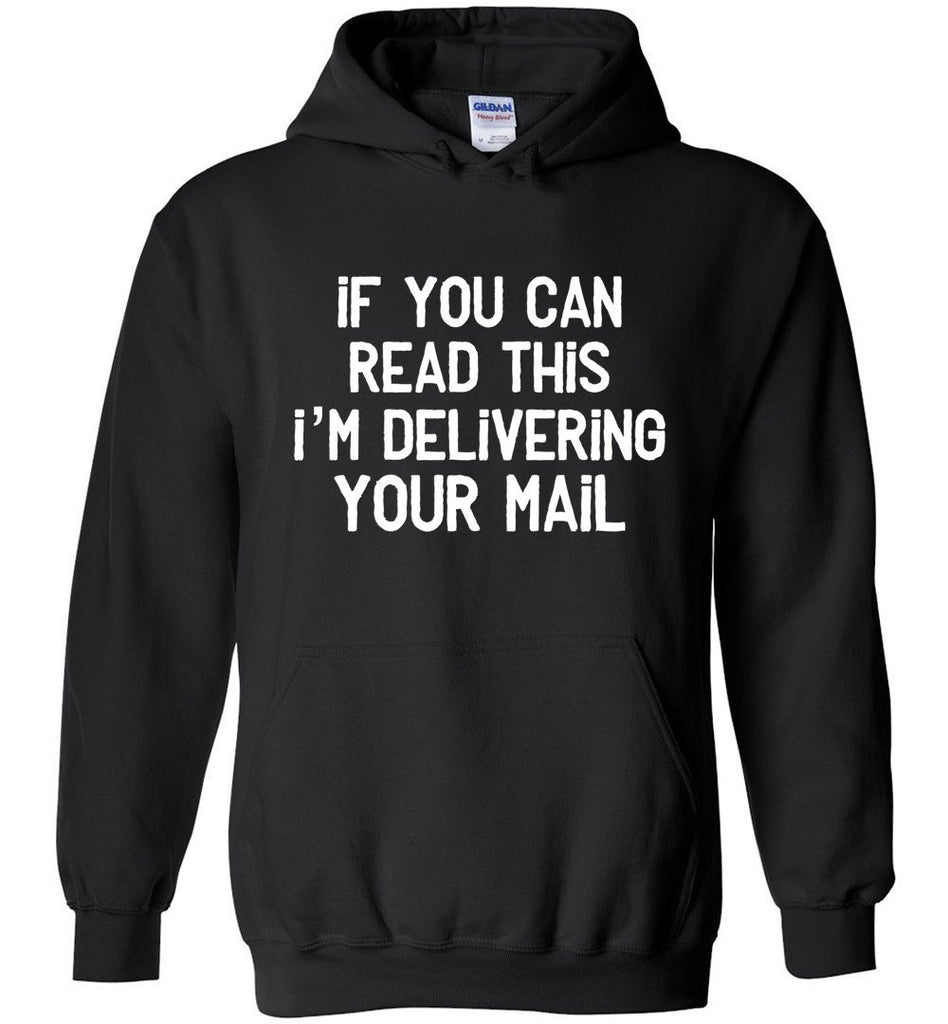 Postal Worker Tees Hoodies Black / S If you can read this I'm delivering your mail Hoodie